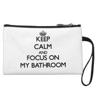 Keep Calm and focus on My Bathroom Wristlets