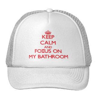 Keep Calm and focus on My Bathroom Trucker Hat