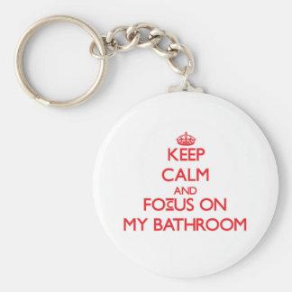 Keep Calm and focus on My Bathroom Key Chains