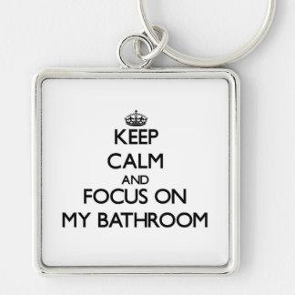 Keep Calm and focus on My Bathroom Keychains