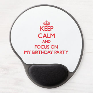 Keep Calm and focus on My Birthday Party Gel Mouse Mats
