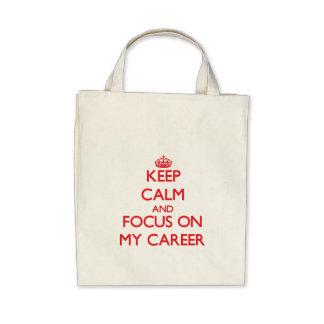 Keep Calm and focus on My Career Bag