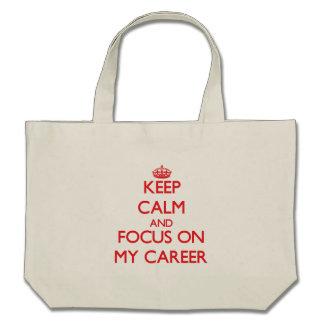 Keep Calm and focus on My Career Canvas Bags