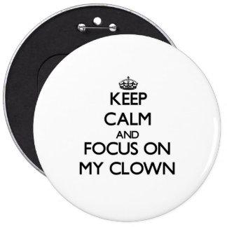 Keep Calm and focus on My Clown Pins