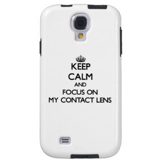 Keep Calm and focus on My Contact Lens Galaxy S4 Case