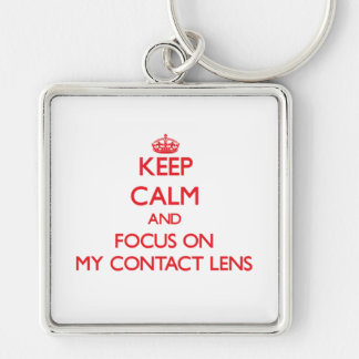 Keep Calm and focus on My Contact Lens Key Chain