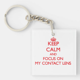Keep Calm and focus on My Contact Lens Single-Sided Square Acrylic Key Ring