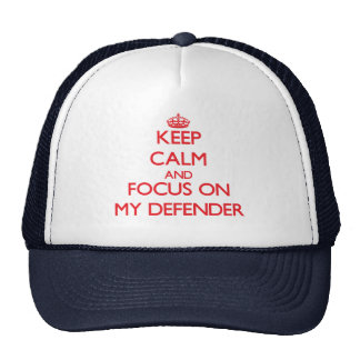 Keep Calm and focus on My Defender Mesh Hats