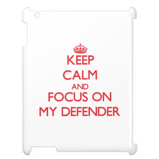 Keep Calm and focus on My Defender iPad Covers