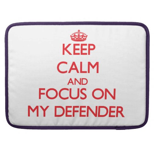 Keep Calm and focus on My Defender Sleeve For MacBook Pro