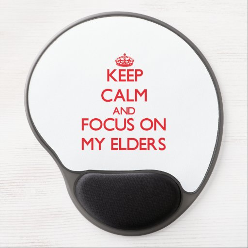 Keep Calm and focus on MY ELDERS Gel Mouse Mat