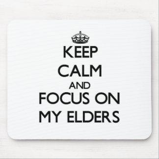 Keep Calm and focus on MY ELDERS Mousepad
