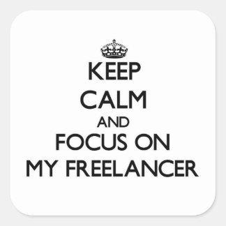 Keep Calm and focus on My Freelancer Sticker