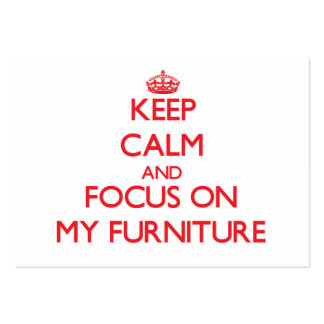 Keep Calm and focus on My Furniture Business Card Templates