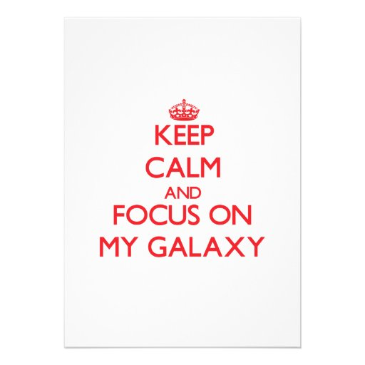 Keep Calm and focus on My Galaxy Invitations