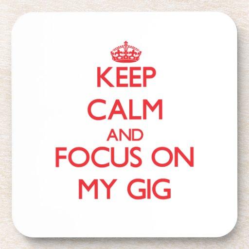 Keep Calm and focus on My Gig Coaster