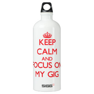 Keep Calm and focus on My Gig SIGG Traveler 1.0L Water Bottle
