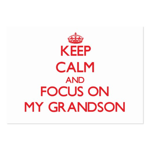 Keep Calm and focus on My Grandson Business Card Template