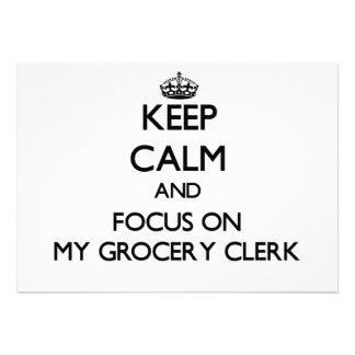 Keep Calm and focus on My Grocery Clerk Custom Invitation