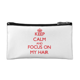 Keep Calm and focus on My Hair Cosmetic Bags