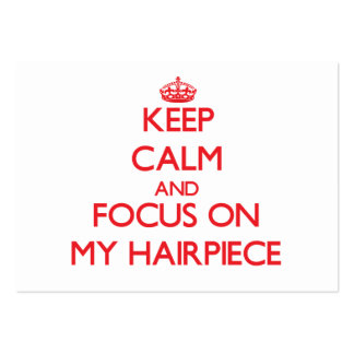 Keep Calm and focus on My Hairpiece Business Card Template