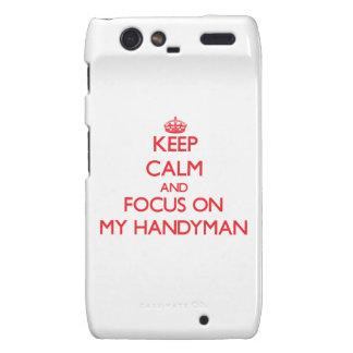 Keep Calm and focus on My Handyman Droid RAZR Case