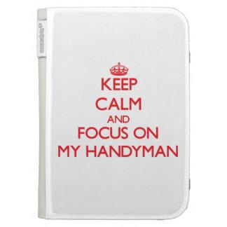 Keep Calm and focus on My Handyman Kindle 3 Cover