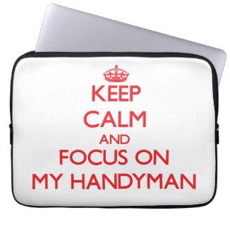 Keep Calm and focus on My Handyman Laptop Computer Sleeve