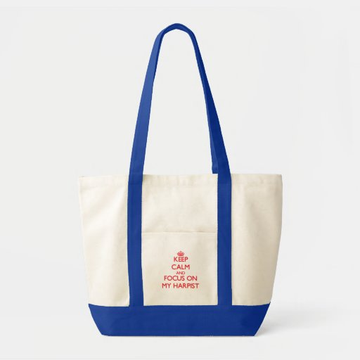 Keep Calm and focus on My Harpist Tote Bags