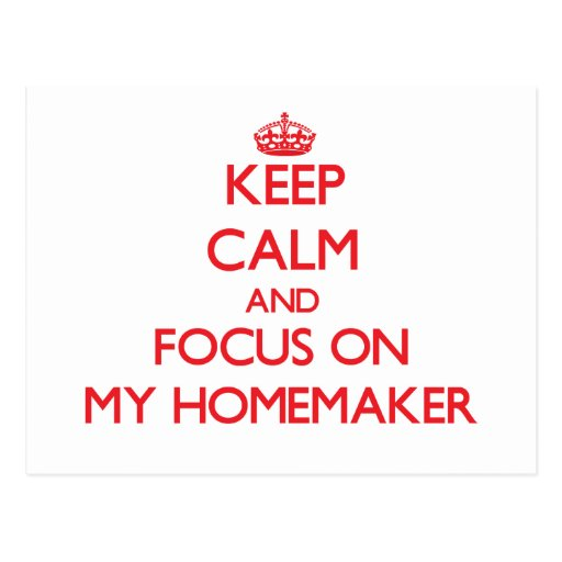 Keep Calm and focus on My Homemaker Post Cards