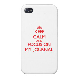 Keep Calm and focus on My Journal Covers For iPhone 4