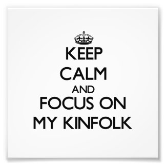 Keep Calm and focus on My Kinfolk Photographic Print