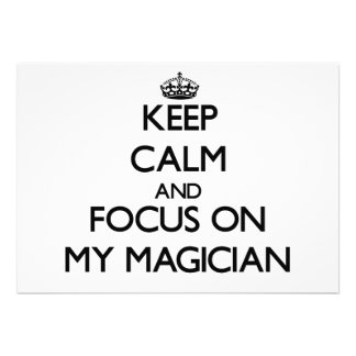 Keep Calm and focus on My Magician Invite