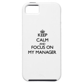 Keep Calm and focus on My Manager iPhone 5 Covers