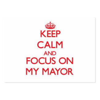 Keep Calm and focus on My Mayor Pack Of Chubby Business Cards