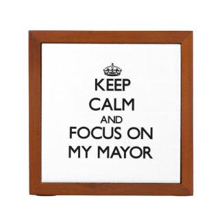 Keep Calm and focus on My Mayor Desk Organiser