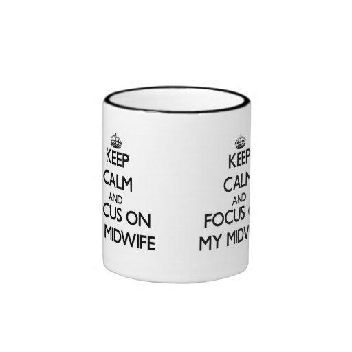 Keep Calm and focus on My Midwife Coffee Mugs