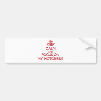 Keep Calm and focus on My Motorbike Bumper Sticker