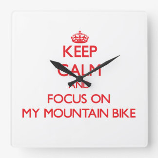 Keep Calm and focus on My Mountain Bike Square Wall Clock