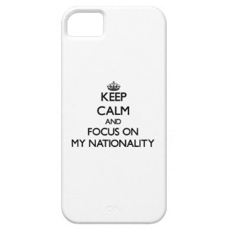 Keep Calm and focus on My Nationality iPhone 5 Cover