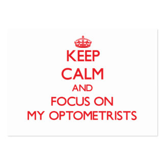 Keep Calm and focus on My Optometrists Business Card Template