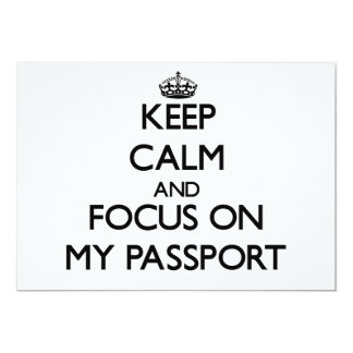 Keep Calm and focus on My Passport Custom Announcements