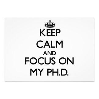 Keep Calm and focus on My Ph D Invite