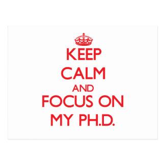 Keep Calm and focus on My Ph D Postcards