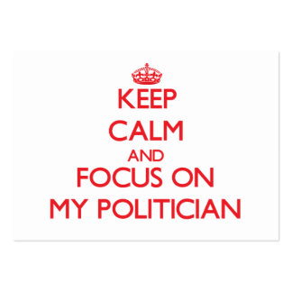 Keep Calm and focus on My Politician Pack Of Chubby Business Cards