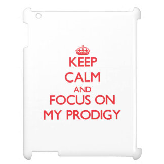 Keep Calm and focus on My Prodigy iPad Cases