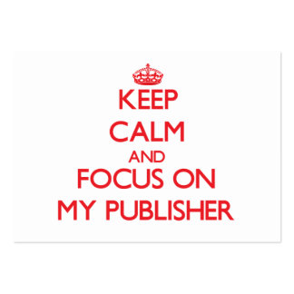 Keep Calm and focus on My Publisher Business Cards