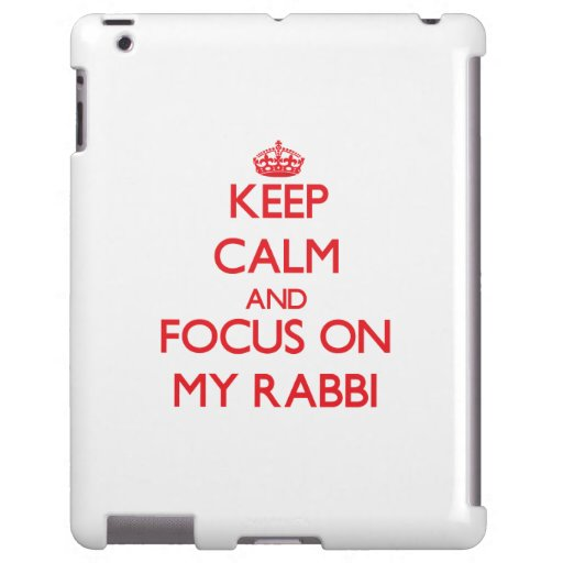 Keep Calm and focus on My Rabbi
