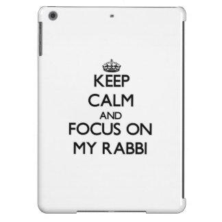 Keep Calm and focus on My Rabbi iPad Air Cover