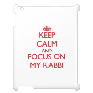 Keep Calm and focus on My Rabbi Case For The iPad